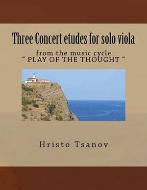 Concert Etude for Solo Viola: From Music Cycle Play of the Thought