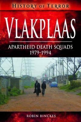 Vlakplaas: Apartheid Death Squads: 1979-1994