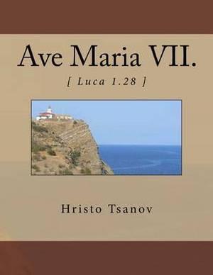 Ave Maria VII.: [ Luca 1.28 ]