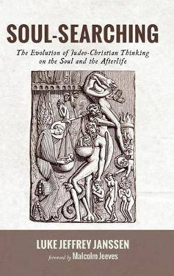 Soul-Searching: The Evolution of Judeo-Christian Thinking on the Soul and the Afterlife