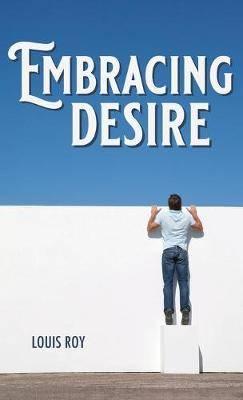 Embracing Desire