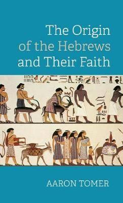 The Origin of the Hebrews and Their Faith
