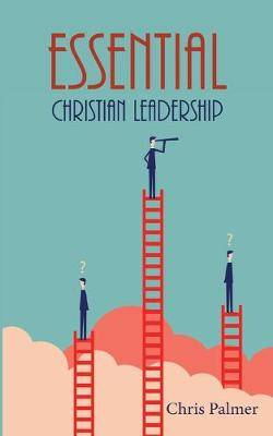 Essential Christian Leadership