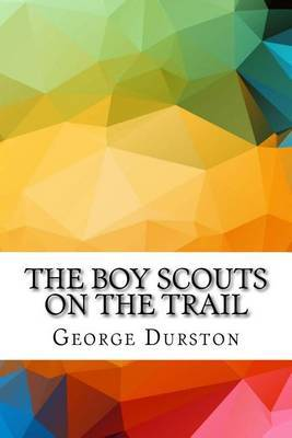 The Boy Scouts on the Trail