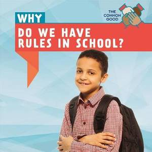 Why Do We Have Rules in School?