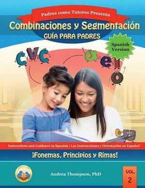 Blending and Segmenting Parent Guide (Spanish Version): Phonemes, Onset and Rimes