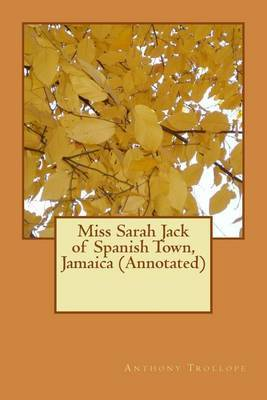 Miss Sarah Jack of Spanish Town, Jamaica (Annotated)