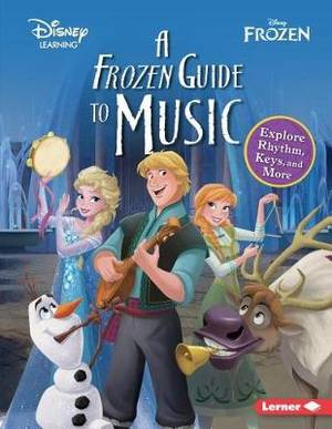 A Frozen Guide to Music: Explore Rhythm, Keys, and More