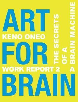 Art for Brain - Work Report 2 a: Die Geheimnisse Einer Brain Machine