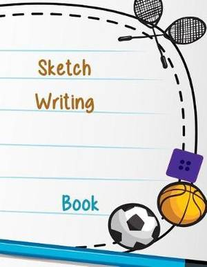Sketch Writing Book: Blank Doodle Draw Sketch Book