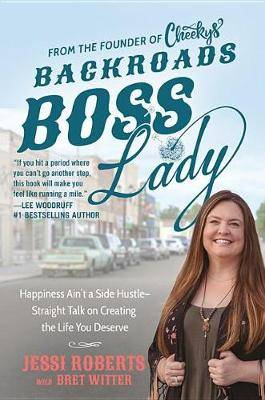 Backroads Boss Lady: Building a Million-Dollar Business by Getting Real with Myself and My Community