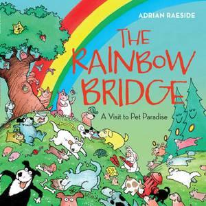 Rainbow Bridge: A Visit to Pet Paradise