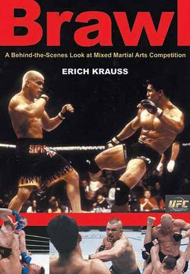 Brawl: A Behind-the-scenes Look at Mixed Martial Arts Competition