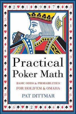 Practical Poker Math: Basic Odds and Probabilities for Hold 'em and Omaha