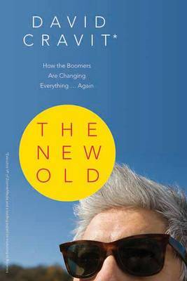 The New Old: How the Boomers are Changing Everything...Again