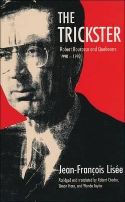 The Trickster: Robert Bourassa and Quebecers 1990-1992