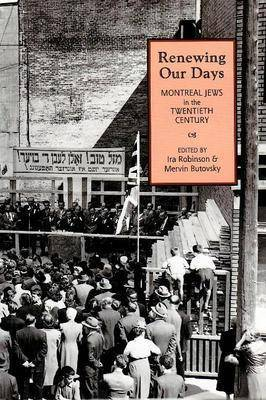 Renewing Our Days: Montreal Jews in the 20th Century