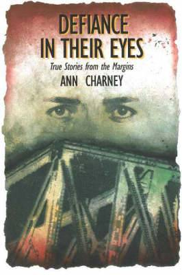 Defiance in Their Eyes: True Stories from the Margins