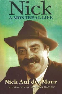 Nick: A Montreal Life: Nick Auf Der Maur