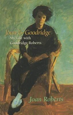Joan & Goodridge: My Life with Goodridge Roberts