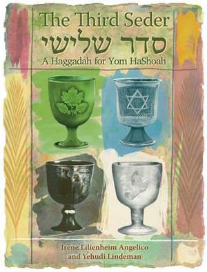 The Third Seder: A Haggadah for Yom Hashoah