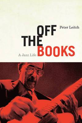 Off the Books: A Jazz Life