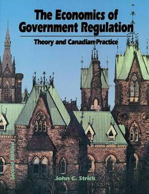 Economics of Government Regulation: Theory and Canadian Practice