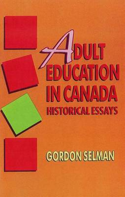 Adult Education in Canada: Historical Essays
