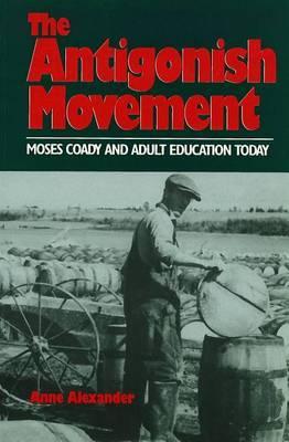 Antigonish Movement: Moses Coady and Adult Education Today