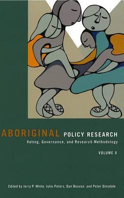 Aboriginal Policy Research: Voting, Governance, and Research Methodology