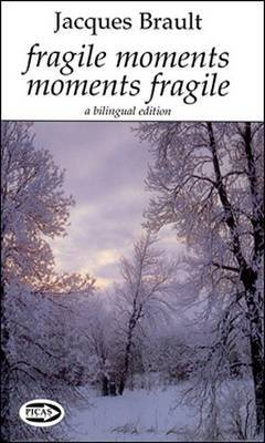 Fragile Moments Moments Fragile: A Bilingual Edition