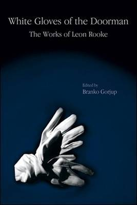 White Gloves of the Doorman: The Works of Leon Rooke