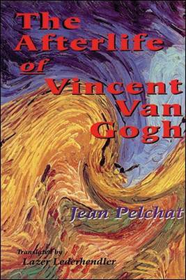 The Afterlife of Vincent Van Gogh
