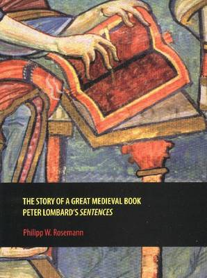 The Story of a Great Medieval Book: Peter Lombard's 'Sentences'