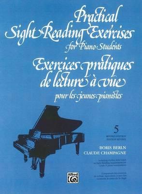 Practical Sight Reading Exercises for Piano Students, Book V: Exercices Pratiques de Lecture a Vue Pour Les Jeunes Pianistes, Cinquieme Livre