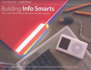 Building Info Smarts: How to Work with All Kinds of Information and Make It Your Own