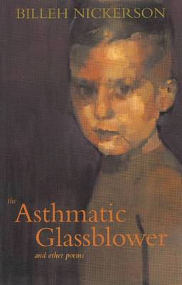The Asthmatic Glassblower and Other Poems