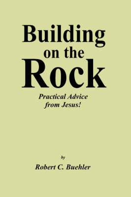 Building on the Rock: Practical Advice from Jesus!