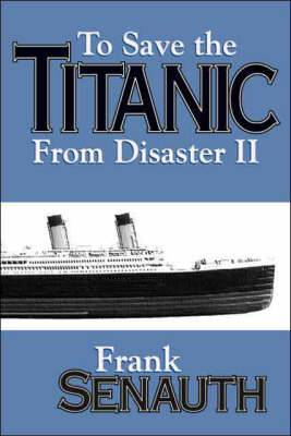 To Save the  Titanic  from Disaster: No. 2