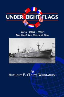 Under Eight Flags: v. 2: 1948-1957 - The Next Ten Years at Sea