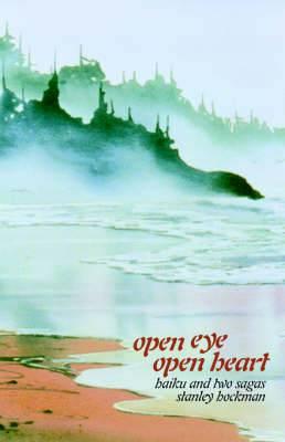 Open Eye, Open Heart: Haiku and Two Sagas