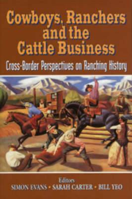 Cowboys, Ranchers and the Cattle Business: Cross-Border Perspectives on Ranching History