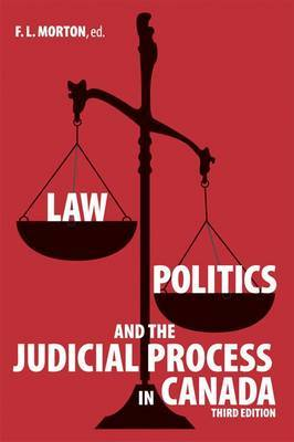 Law, Politics and the Judicial Process in Canada