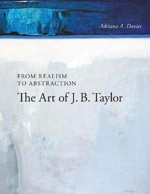 From Realism to Abstraction: The Art of J. B. Taylor
