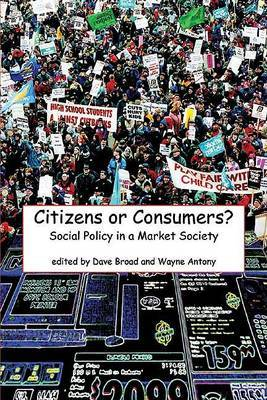 Citizens or Consumers?: Social Policy in a Market Society