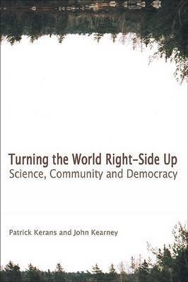 Turning the World Right Side Up: Science, Community and Democracy