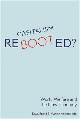 Capitalism Rebooted?: Work, Welfare, and the New Economy