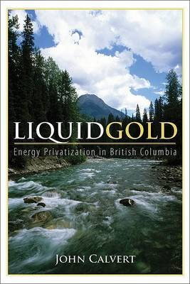 Liquid Gold: Energy Privatization in British Columbia