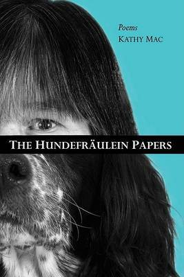 The Hundefraulein Papers: Poems