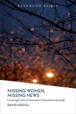 Missing Women, Missing News: Covering Crisis in Vancouver's Downtown